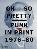Oh So Pretty: Punk in Print 1976-1980 af Rick Poynor