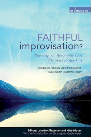 Bog, hæftet Faithful Improvisation af Loveday Alexander, Mike Higton