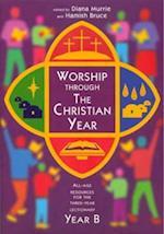 Worship Through the Christian Year B