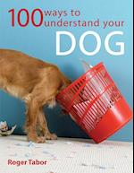 100 Ways to Understand Your Dog af Roger Tabor