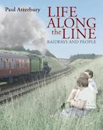 Life Along the Line af Paul Atterbury