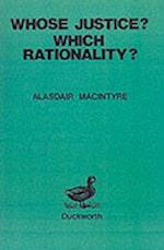 Whose Justice? - Which Rationality? af Alasdair MacIntyre