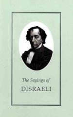 The Sayings of Benjamin Disraeli af Benjamin Disraeli, Robert Blake