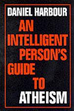 An Intelligent Person's Guide to Atheism (Intelligent Person's Guide S)