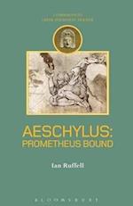 Aeschylus: Prometheus Bound (Companions to Greek and Roman Tragedy)