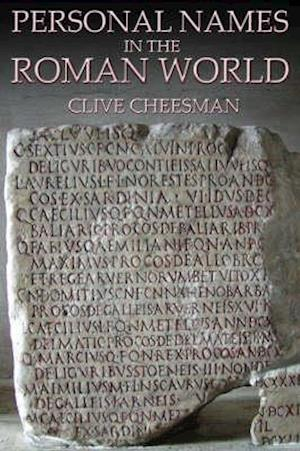 Bog, paperback Personal Names in the Roman World af Clive Cheesman
