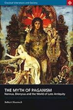 The Myth of Paganism (Classical Literature and Society)