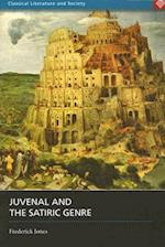 Juvenal and the Satiric Genre (Classical Literature and Society)