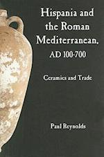 Hispania and the Roman Mediterranean, AD 100-700 af Paul Reynolds