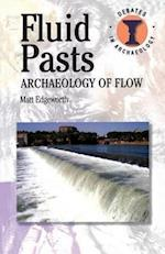 Fluid Pasts (Debates in Archaeology)