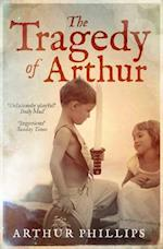 The Tragedy of Arthur af Arthur Phillips