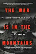 The War is in the Mountains af Judith Matloff