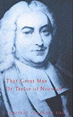 Dr Taylor of Norwich (Wesleys Arch Heretic)