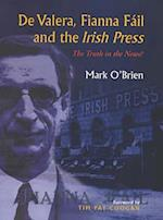 de Valera, Fianna Fail and the Irish Press af Mark O'Brien