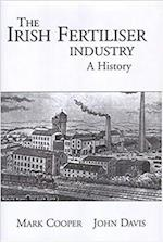 The Irish Fertiliser Industry af Mark Cooper, John Davis