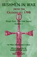 Irishmen in War from the Crusades to 1798 (Essays from the Irish Sword)