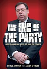 Fianna Fail : The End of the Party af Bruce Arnold