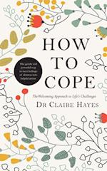How to Cope - The Welcoming Approach to Life's Challenges af Claire Hayes