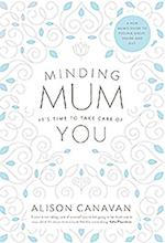 Minding Mum af Alison Canavan