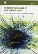 Managing the Causes of Work-related Stress (Health and Safety Guidance, nr. 218)