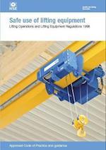 Safe use of lifting equipment (Legislation Series, nr. 113)