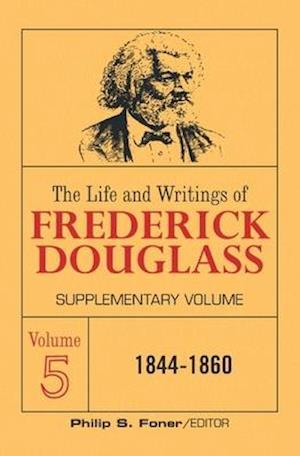 The Life and Writings of Frederick Douglass Volume 5
