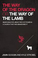 Way of the Dragon or the Way of the Lamb af Kyle Strobel, Jamin Goggin