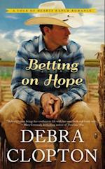 Betting on Hope (Four of Hearts Ranch Romance)
