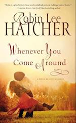 Whenever You Come Around (Kings Meadow Romance)