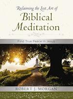 Reclaiming the Lost Art of Biblical Meditation af Robert Morgan