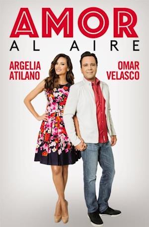 Amor al aire af Argelia Atilano, Omar Velasco