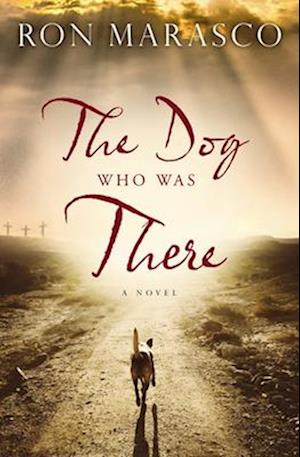 Bog, paperback The Dog Who Was There af Ron Marasco
