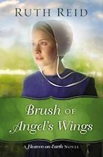 Brush of Angel's Wings (Heaven on Earth)