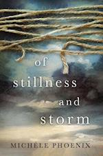 Of Stillness and Storm af Michele Phoenix