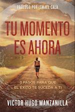Tu Momento Es Ahora af Victor Hugo Manzanilla