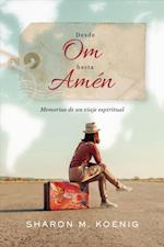 Desde Om hasta Amen af Sharon M. Koenig