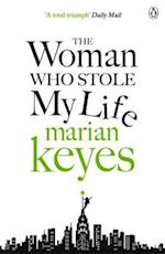 Woman Who Stole My Life af Marian Keyes