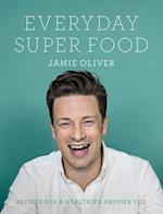 Everyday Super Food af Jamie Oliver