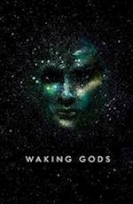 Waking Gods af Sylvain Neuvel