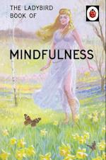 The Ladybird Book of Mindfulness (Ladybirds for Grown Ups, nr. 10)