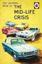 The Ladybird Book of the Mid-Life Crisis (Ladybirds for Grown Ups, nr. 11)
