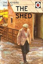 The Ladybird Book of the Shed (Ladybirds for Grown Ups, nr. 14)