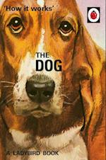 How it Works: The Dog (Ladybirds for Grown Ups)