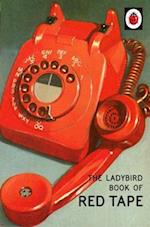 The Ladybird Book of Red Tape (Ladybirds for Grown Ups)