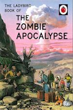The Ladybird Book of the Zombie Apocalypse (Ladybirds for Grown Ups)