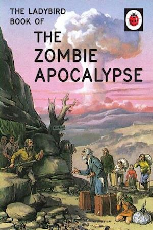 Ladybird Book of the Zombie Apocalypse af Jason Hazeley, Joel Morris