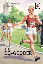 The Ladybird Book of The Do-Gooder (Ladybirds for Grown Ups)