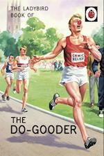 Ladybird Book of The Do-Gooder (Ladybirds for Grown Ups)