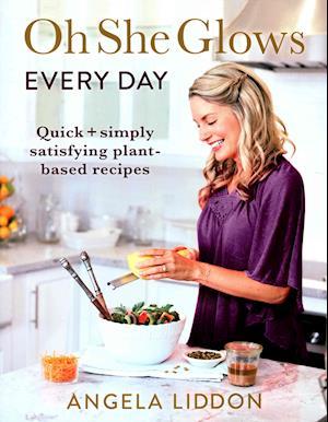 Bog, paperback Oh She Glows Every Day af Angela Liddon