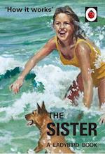 How it Works: The Sister (Ladybird for Grown-Ups) af Jason Morris
